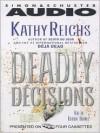 Deadly Decisions (Audio) - Katherine Borowitz, Kathy Reichs
