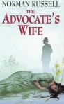 The Advocate's Wife - Norman Russell