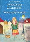 Dziewczynka z zapałkami, Nowe szaty cesarza - Hans Christian Andersen