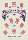 The Pen Friend - Ciarán Carson