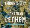 Chronic City (Audio) - Jonathan Lethem, Mark Deakins