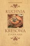 Kuchnia kresowa z Podlasia - Adrianna Ewa Stawska