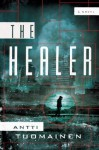 The Healer: A Novel - Antti Tuomainen, Lola Rogers