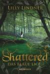 Shattered. Das blaue Licht - Lilly Lindner