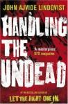 Handling the Undead - John Ajvide Lindqvist, Ebba Segerberg