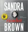 Ricochet: A Novel - Sandra Brown, Dennis Boutsikaris