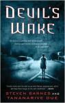 Devil's Wake: A Novel - Steven Barnes, Tananarive Due