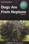 Dogs Are From Neptune - Jean Donaldson