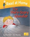 The Hairy-Scary Monster (Read At Home: Level 5a) - Cynthia Rider, Alex Brychta