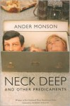 Neck Deep and Other Predicaments: Essays - Ander Monson