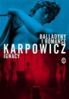 Balladyny i Romanse - Ignacy Karpowicz