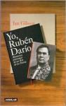 Yo, Ruben Dario: Memorias Postumas de Un Rey de La Poesia - Ian Gibson