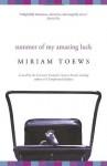 Summer of My Amazing Luck - Miriam Toews
