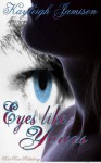 Eyes Like Yours - Kayleigh Jamison