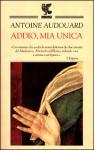 Addio, mia unica - Antoine Audouard, Francesco Bruno