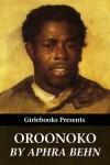 Oroonoko (Girlebooks Classics) - Aphra Behn