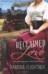 Reclaimed Love: Banished Saga, Book Two - Ramona Flightner