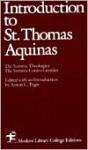 Introduction to Saint Thomas Aquinas - Thomas Aquinas, Anton C. Pegis