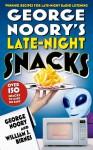 George Noory's Late-Night Snacks: Winning Recipes for Late-Night Radio Listening - George Noory, William J. Birnes