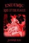 Endemic Rise of the Plague - Jeannie Rae