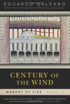 Century of the Wind: Memory of Fire, Volume 3 - Eduardo Galeano