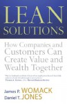 Lean Solutions: How Companies and Customers Can Create Value and Wealth Together - Daniel T. Jones, James P. Womack