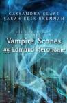 Vampire, Scones und Edmund Herondale: Die Chroniken des Magnus Bane (03) (German Edition) - Ulrike Köbele, Rees Brennan, Sarah, Cassandra Clare