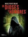 De dioses y hombres - Miguel Puente Molins