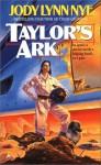 Taylor's Ark - Jody Lynn Nye