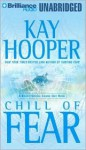 Chill of Fear (Fear trilogy #2 - BCU #8) - Kay Hooper, Dick Hill