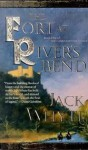 The Fort at River's Bend - Jack Whyte