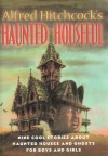 Alfred Hitchcock's Haunted Houseful - Walter R. Brooks, Mark Twain, Alfred Hitchcock, Manly Wade Wellman, John Kendrick Bangs, Constance Savery, Jack Bechdolt, Elizabeth Coatsworth, Donald Culross Peattie, Louise Peattie, Arthur Conan Doyle