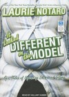 It Looked Different on the Model: Epic Tales of Impending Shame and Infamy - Laurie Notaro, Hillary Huber