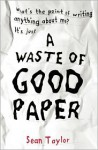 A Waste of Good Paper - Sean Taylor
