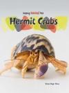 Hermit Crabs (Keeping Unusual Pets) - Tristan Boyer Binns