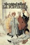 The Original Fables of La Fontaine - Jean de La Fontaine, Frederick Colin Tilney