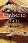 On Literature - Umberto Eco, Martin L. McLaughlin