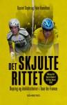 Det skjulte rittet: Doping og dekkhistorier i Tour de France - Tyler Hamilton, Daniel Coyle, Espen Hagerup
