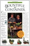 McGee & Stuckey's Bountiful Container: Create Container Gardens of Vegetables, Herbs, Fruits, and Edible Flowers - Rose Marie Nichols McGee, Maggie Stuckey