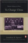 To Change China: Western Advisers in China - Jonathan D. Spence