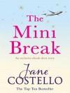 The Mini Break - Jane Costello