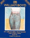 My Girl in Skin Tight Jeans & Other Stories - William Boyd, Martin Jarvis