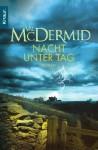 Nacht unter Tag - Val McDermid, Doris Styron