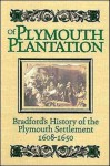 Bradford's History of 'Plymouth Plantation' (Illustrated and Annotated) - William Bradford