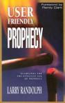 User Friendly Prophecy - Larry Randolph