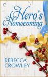 Hero's Homecoming - Rebecca Crowley