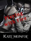 Playing With Fire - Kate Monroe