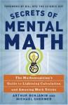 Secrets of Mental Math: The Mathemagician's Guide to Lightning Calculation and Amazing Math Tricks - Arthur Benjamin, Michael Shermer