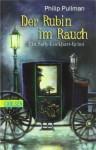 Der Rubin im Rauch : ein Sally-Lockhart-Krimi - Philip Pullman, Christa Laufs