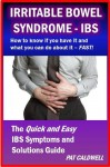 Irritable Bowel Syndrome - IBS -- How to know if you have it and what you can do about it - FAST! (Better Health Shortcuts) - Pat Caldwell